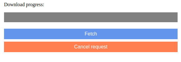 an image that shows a download progressbar, a button to start a fetch request and a button to cancel it